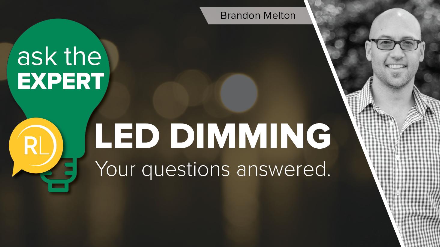 Ask-the-Expert-Series-LEDDimming-BlogHeader-BrandonMelton