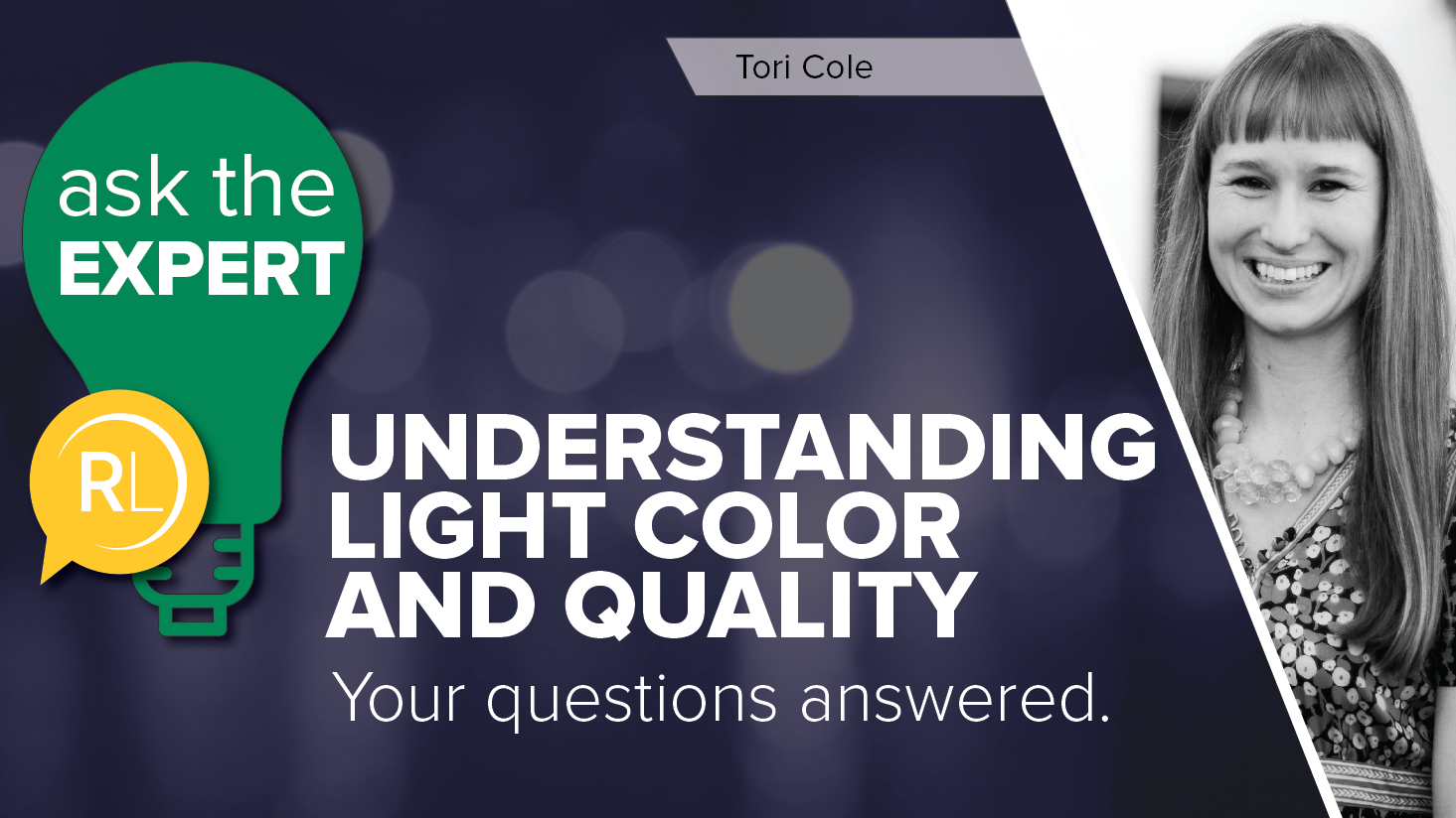 Ask-the-Expert-Series-Understanding-light-color-and-quality-BlogHeader-ToriCole