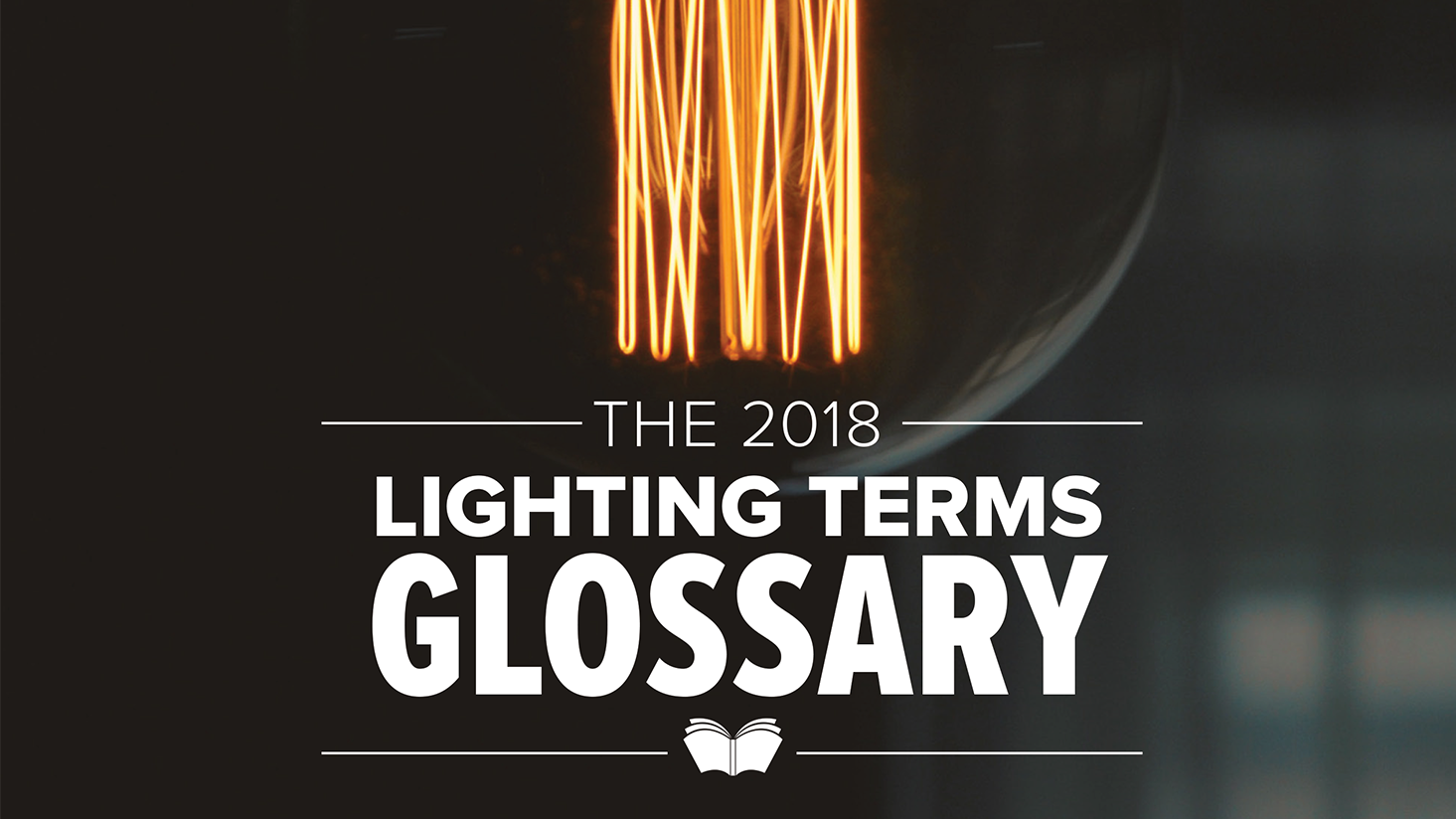 Lighting Terms Glossary: 2018 Edition